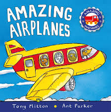 amazing airplanes amazing machines tony mitton ant parker