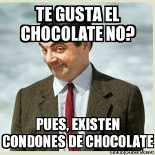 Memes De Chocolate - meme mr bean te gusta el chocolate no pues existen condones de