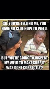Funny Welding Memes - 60 best pipeliners images on pinterest welding funny welding