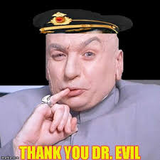 Dr Evil Meme - thank you dr evil meme