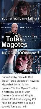 Totes Magotes Meme - totes magotes totes magotes meme on me me