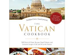 eat like the pope with this new cookbook food u0026 wine