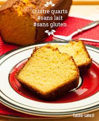 cuisine saine fr recette sans gluten quatre quarts sans gluten sans lait