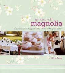 at home with magnolia classic american recipes from the owner of