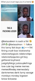 Cute Memes For Your Crush - when your crush tags you in a meme wednesday july 26 同instagram