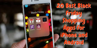black friday iphone 20 best black friday shopping apps for iphone and android free