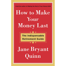 how to make your money last the indispensable retirement guide by