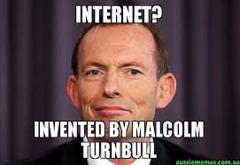 Eyebrows Meme Internet - internet invented by malcolm turnbull tony abbott meme aussie