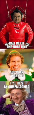 Angry Elf Meme - you re an angry elf imgflip