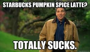 Pumpkin Spice Latte Meme - starbucks pumpkin spice latte totally sucks rick perry quickmeme