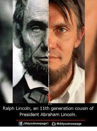 Abraham Lincoln Meme - ralph lincoln an 11th generation cousin of president abraham lincoln