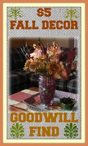 The Frugal Homemaker by Frugal Fall Decor Goodwill Dollar Store Flowers Creatively