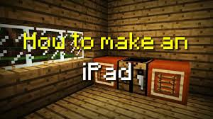 minecraft pe how to make an ipad youtube