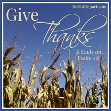 give thanks a study on psalm 118 do not depart