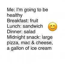 Fruit Salad For Dinner Meme - me l m going to be healthy breakfast fruit lunch sandwich aa dinner