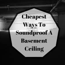 Soundproof Basement - cheapest ways to soundproof a basement ceiling soundproofdiy