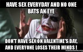 No Sex Meme - have sex everyday and no one bats an eye don t have sex on