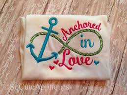 5x7 Love Anchors The Soul - anchored in love embroidery design 4x4 and 5x7 embroidery sayings