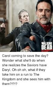 Walking Dead Carol Meme - walking dead carol coming to save the day wonder what she ll do