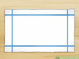 How To Set A Table 3 Ways To Set A Dinner Table Wikihow