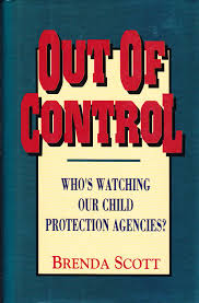out of control who u0027s watching our child protection agencies