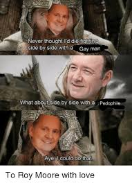 Gay Love Memes - never thought l d die fighting side by side with a gay man what