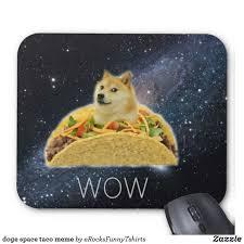 Meme Mouse Pad - doge space taco meme mouse pad doge and meme