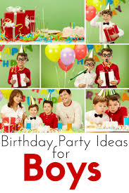 birthday boy ideas 10 best birthday party ideas for boys the kennedy adventures
