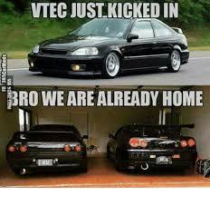 Vtec Meme - vtec justkickedin bro wearealready home vtec meme on me me