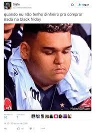 Memes Black Friday - black friday inspira memes nas redes sociais veja memes