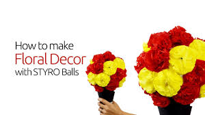 floral home decoration with styrofoam ball youtube