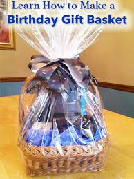 How To Make Gift Baskets How To Make A Birthday Gift Basket
