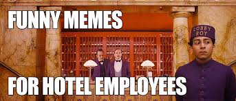 Meme Hotel - 5 funny memes describing feelings of hotel employees