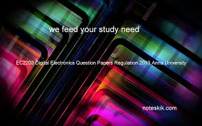 ec2203 digital electronics question papers regulation 2013 anna
