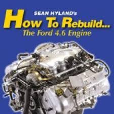 rebuilt 4 6 mustang engine to rebuild the 4 6 engine dvd