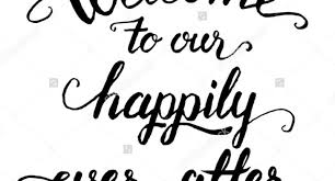 wedding quotes happily after happily after quote welcome to our happily after wedding
