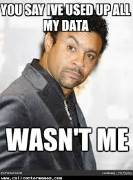Used Meme - when shaggy calls in says he s used up all his data call center