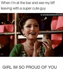 So Proud Meme - 25 best memes about im so proud of you im so proud of you