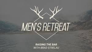 we are ca church men u0027s retreat raising bar we are ca church