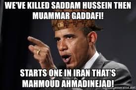 Gaddafi Meme - we ve killed saddam hussein then muammar gaddafi starts one in iran
