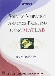 solving vibration analysis problems using matlab r v dukkipati