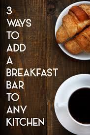 breakfast bar 3 ways to add a breakfast bar to any kitchen