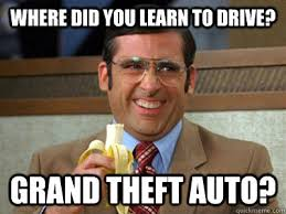 Theft Meme - where did you learn to drive grand theft auto brick tamland