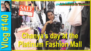 vlog 140 chanya u0027s day at the platinum fashion mall chanya