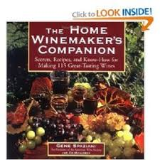 techniques in home winemaking the the home winemakers companion spaziani