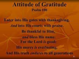 Psalms Of Praise And Thanksgiving Attitude Of Gratitude Psalm Ppt Download