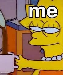 Simpsons Meme Generator - lisa simpson coffee meme generator imgflip