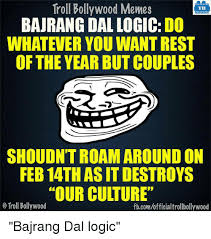 Whatever Memes - troll bollywood memes tb bajrang dal logic do whatever you