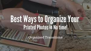 The Best Ways To Organize - best ways to organize your printed photos in no time organized