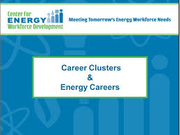 career clusters u0026 energy careers objectives for today u0027s meeting
